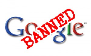 How to Get Your Site Banned in Google